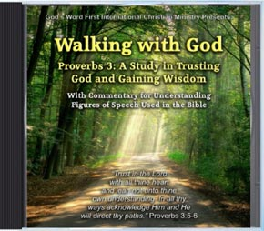 Walking with God - Study of Proverbs 3:1-24 - Audio CD